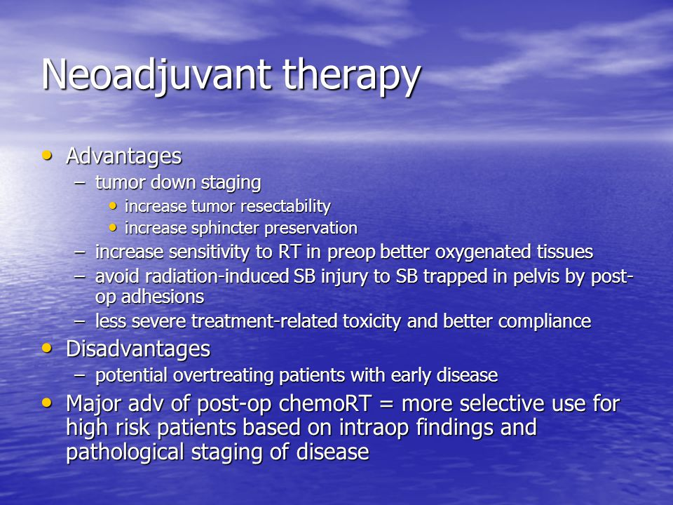 Neoadjuvant therapy Advantages Disadvantages