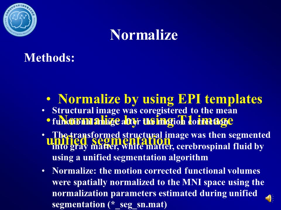Normalize Normalize by using EPI templates