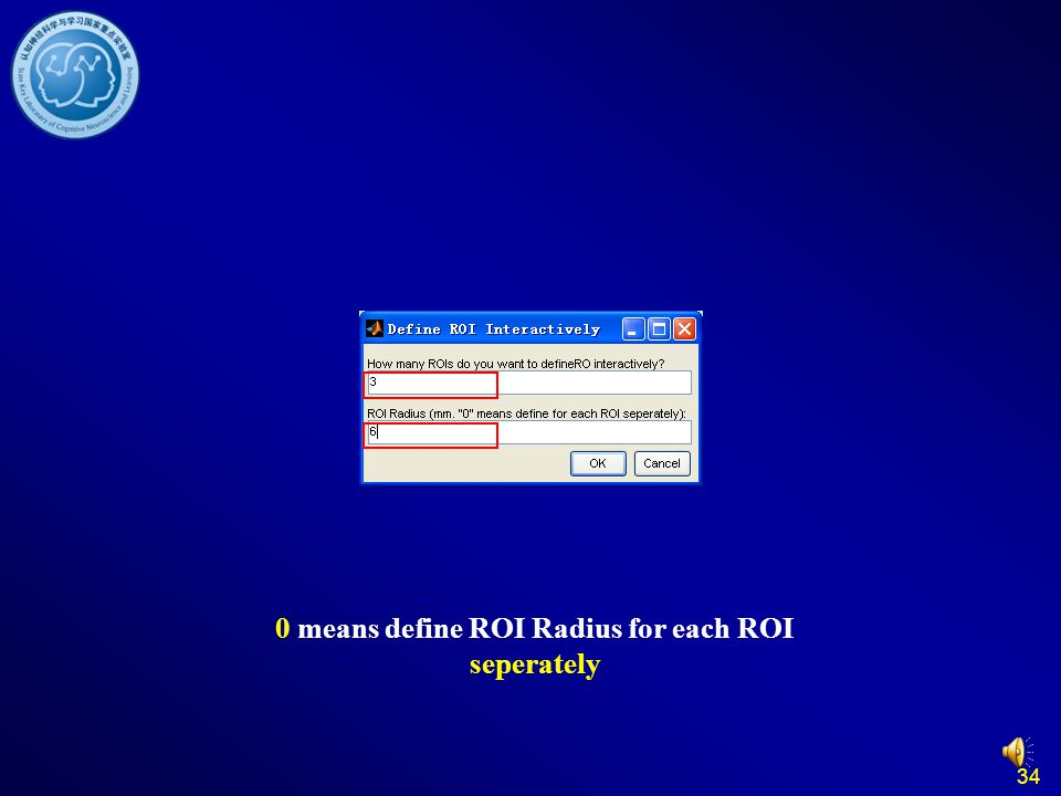 0 means define ROI Radius for each ROI seperately