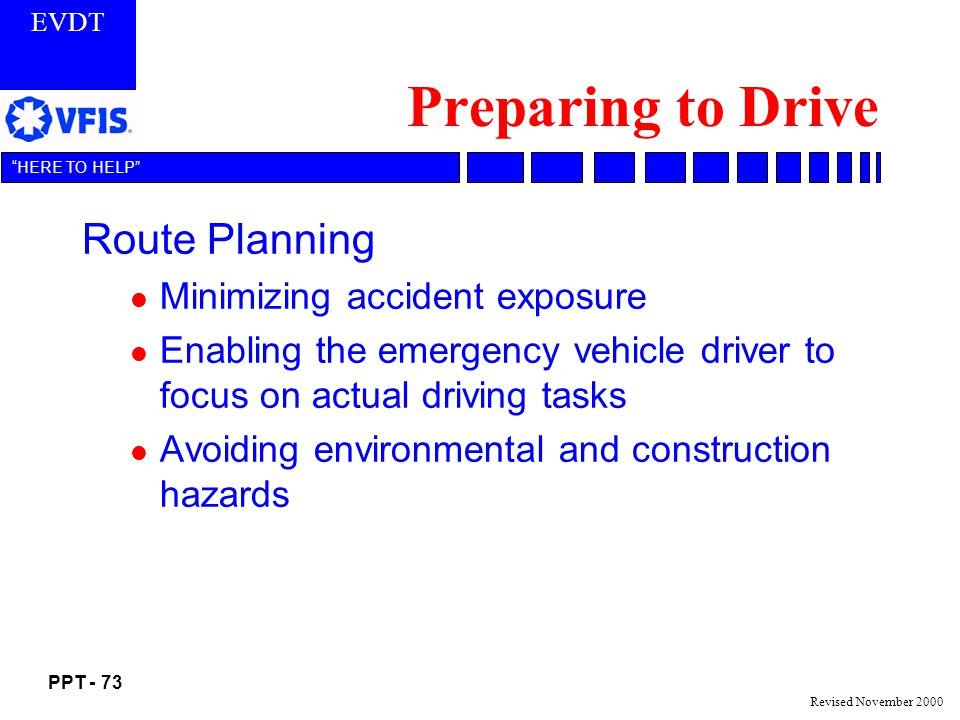 Preparing to Drive Route Planning Minimizing accident exposure