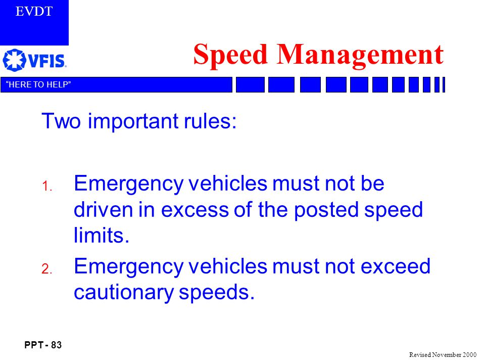 Speed Management Two important rules: