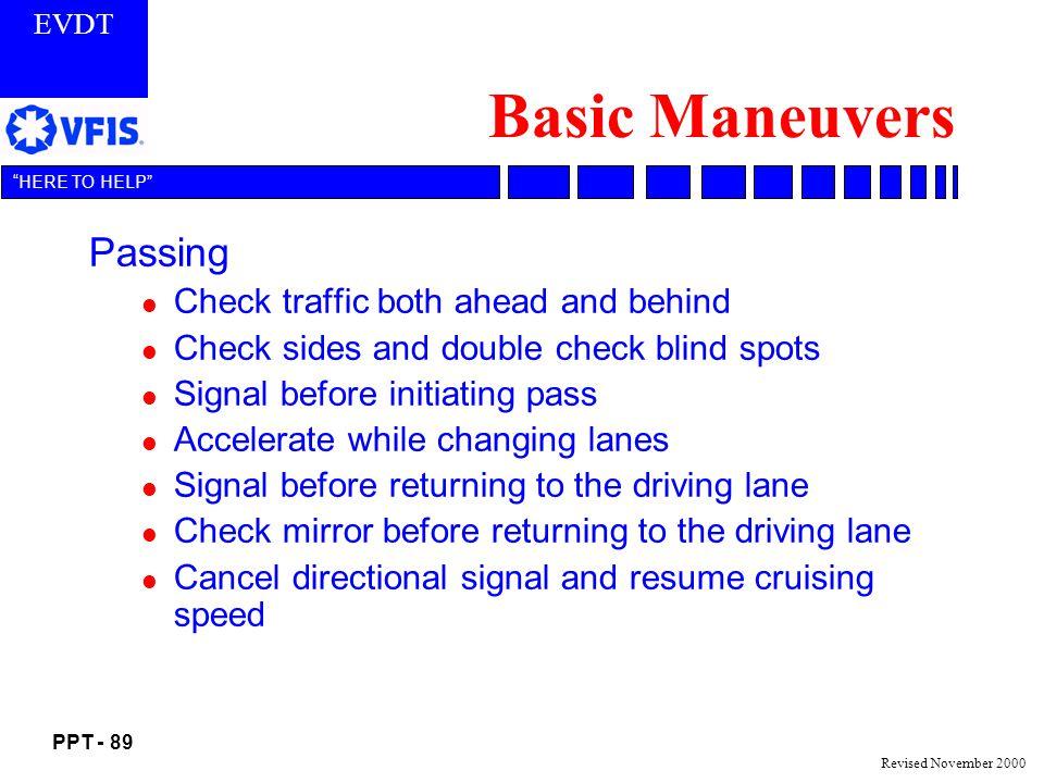 Basic Maneuvers Passing Check traffic both ahead and behind