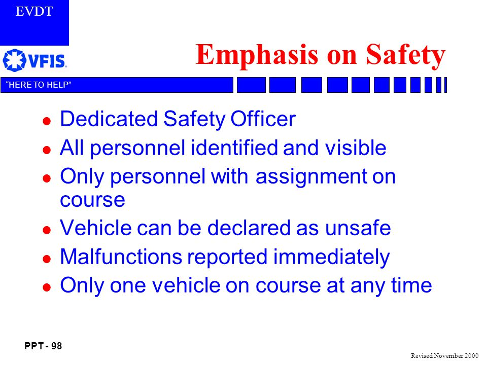 Emphasis on Safety Dedicated Safety Officer