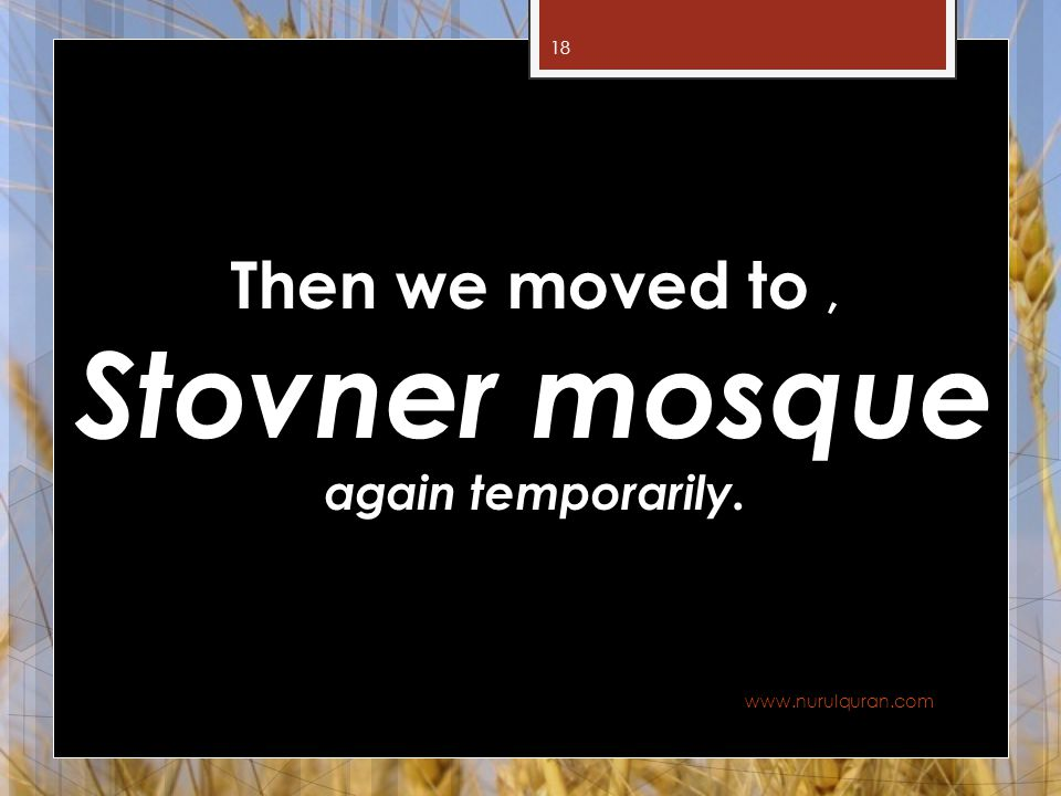 Then we moved to , Stovner mosque again temporarily.