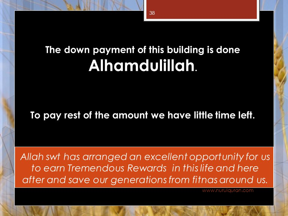 The down payment of this building is done Alhamdulillah.