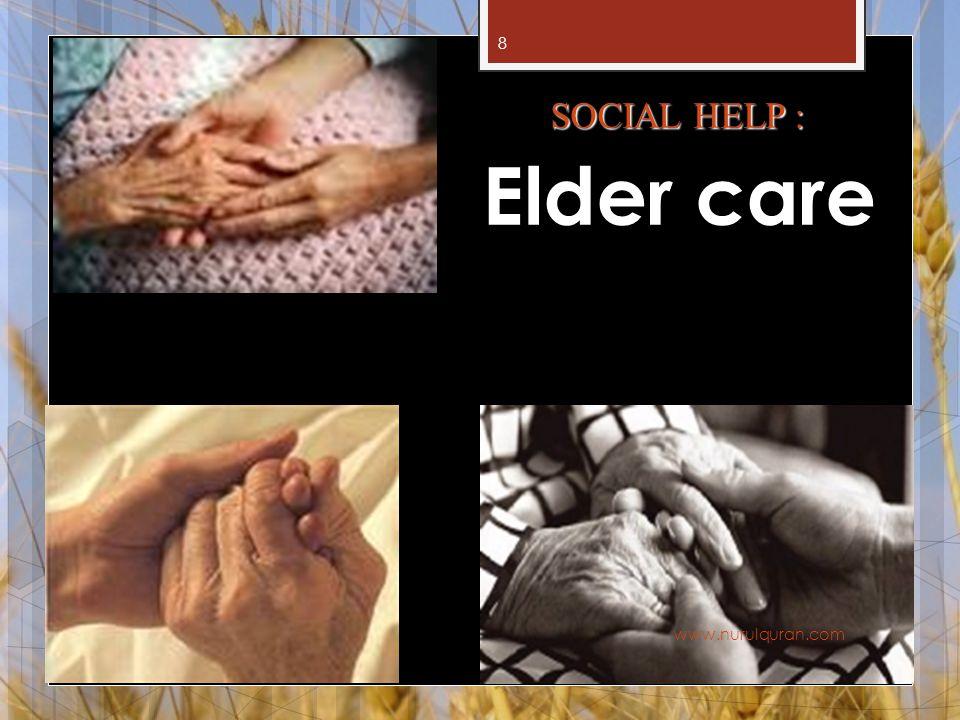 8 SOCIAL HELP : Elder care www.nurulquran.com