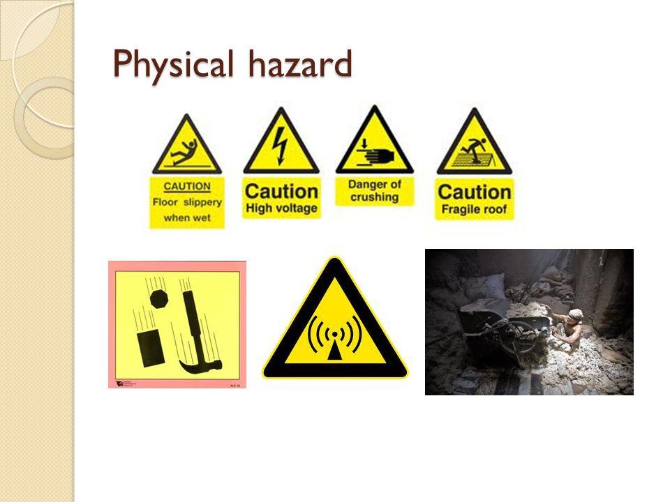 Physical hazard