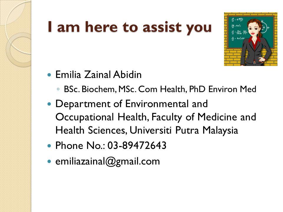 I am here to assist you Emilia Zainal Abidin