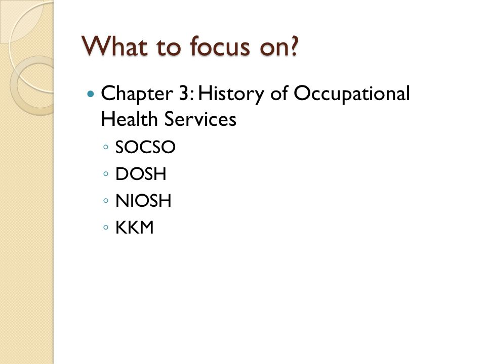 What to focus on Chapter 3: History of Occupational Health Services