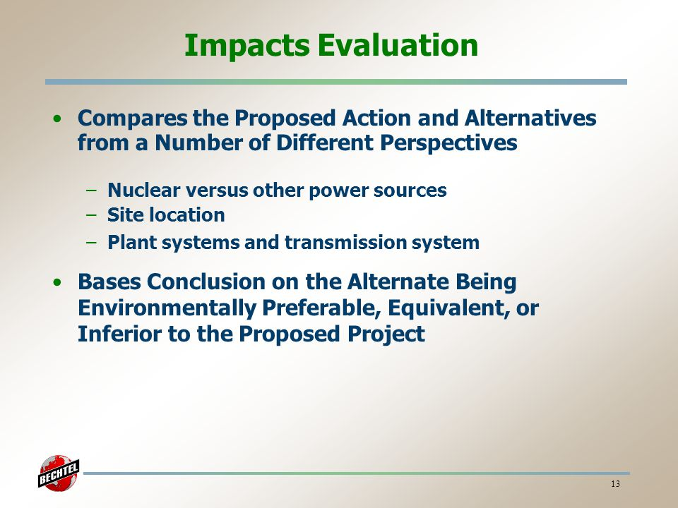 Impacts Evaluation Compares the Proposed Action and Alternatives from a Number of Different Perspectives.