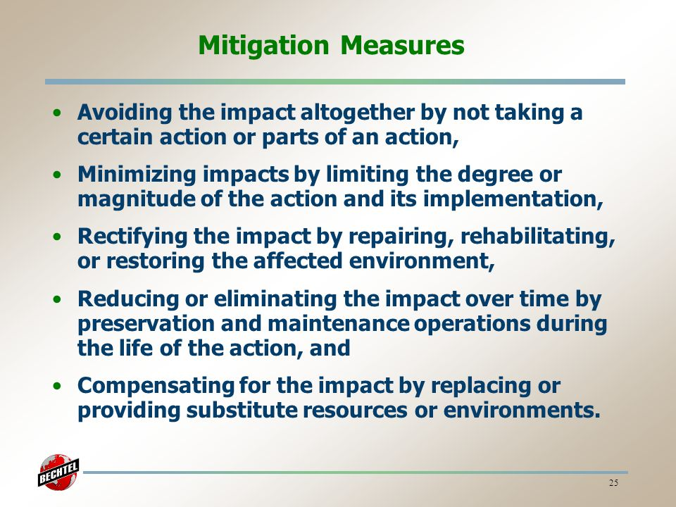 Mitigation Measures Avoiding the impact altogether by not taking a certain action or parts of an action,