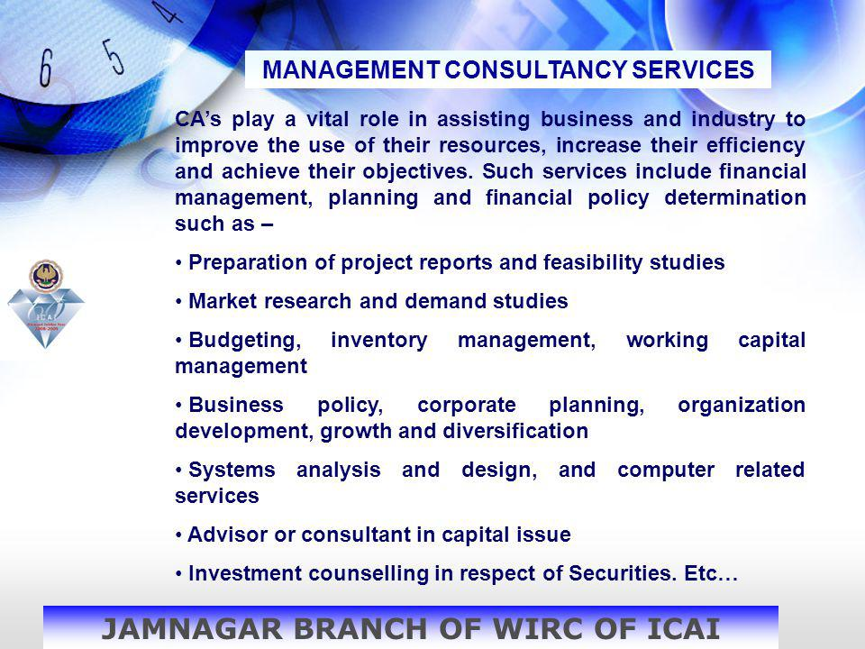 MANAGEMENT CONSULTANCY SERVICES JAMNAGAR BRANCH OF WIRC OF ICAI