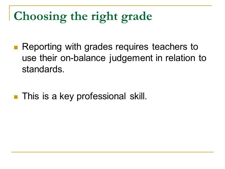 Choosing the right grade