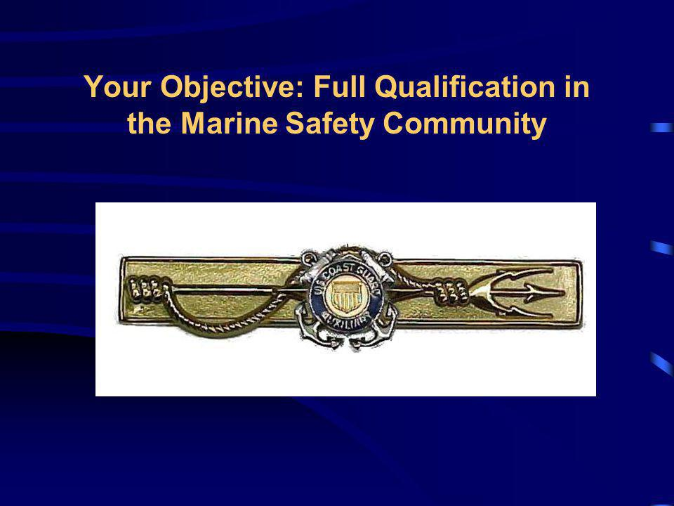 Your Objective: Full Qualification in the Marine Safety Community