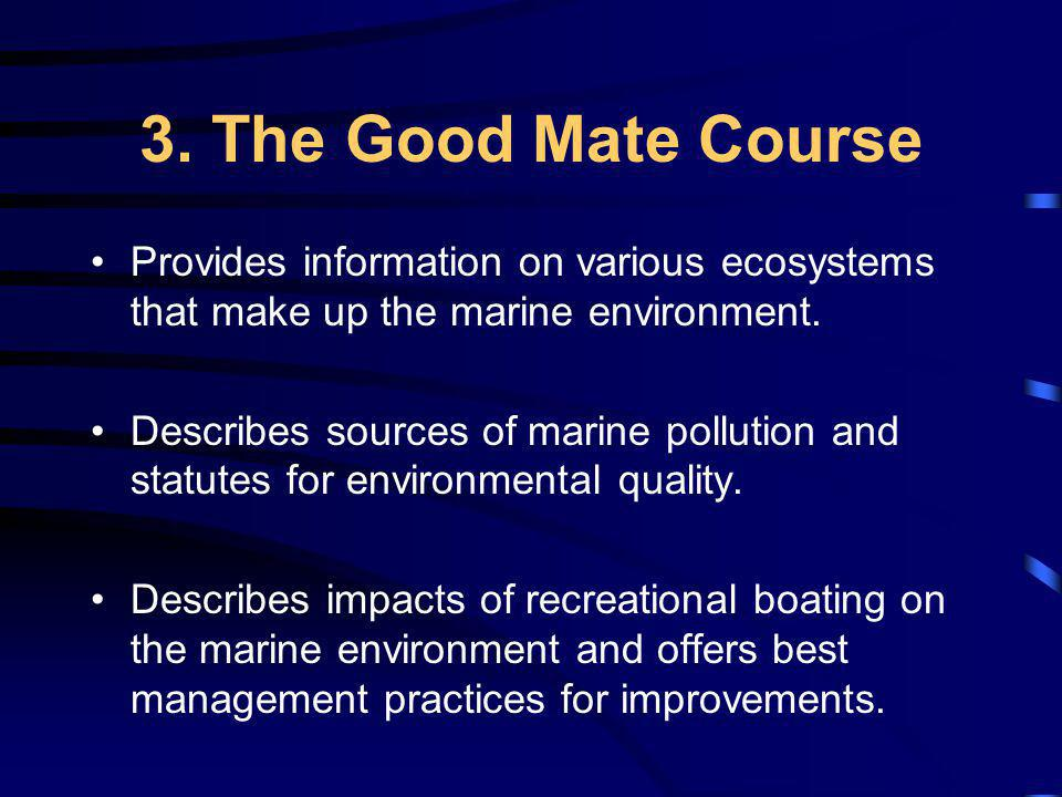 3. The Good Mate Course Provides information on various ecosystems that make up the marine environment.