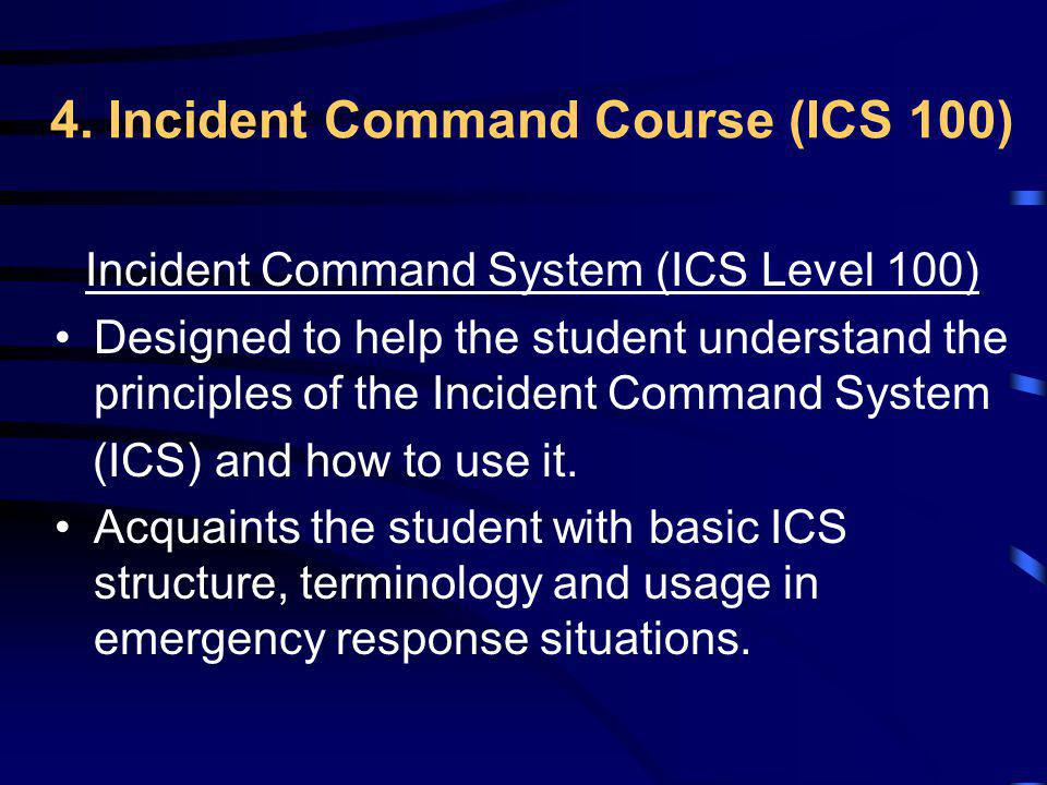 4. Incident Command Course (ICS 100)