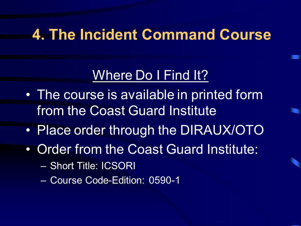 4. The Incident Command Course