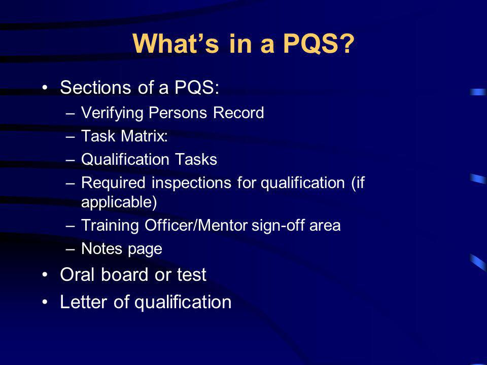 What's in a PQS Sections of a PQS: Oral board or test