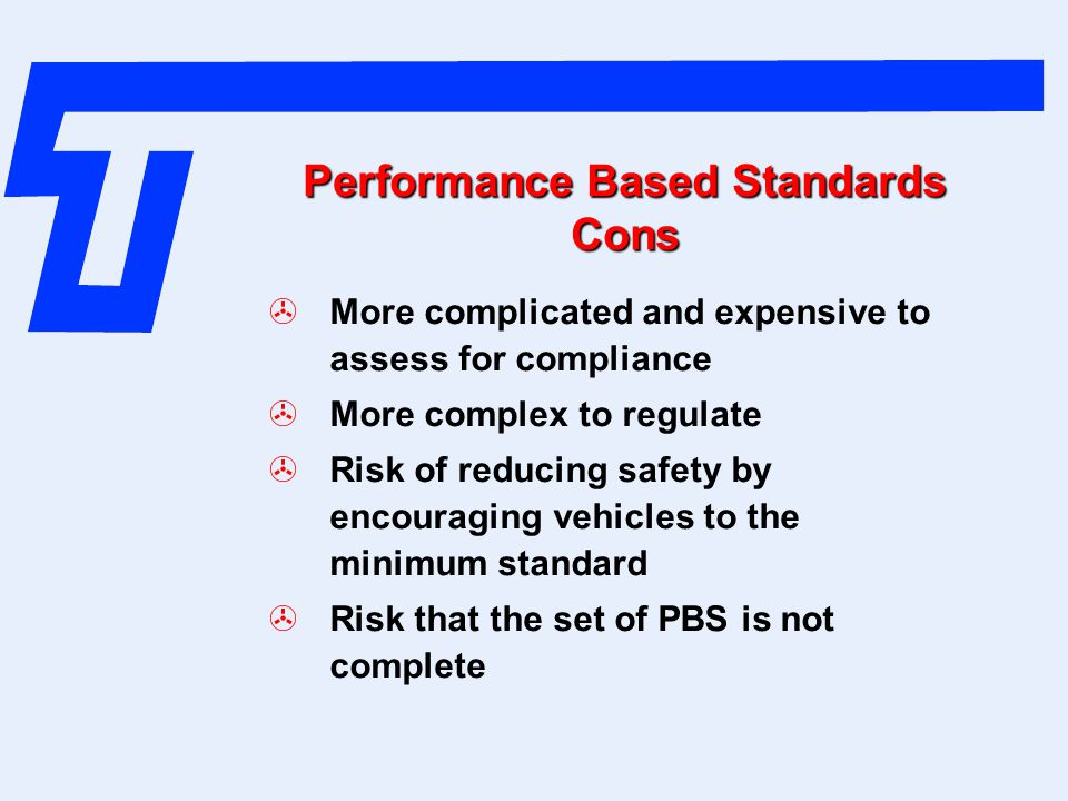 Performance Based Standards Cons