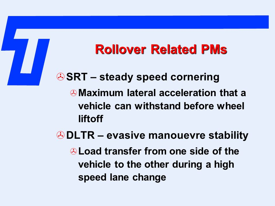 Rollover Related PMs SRT – steady speed cornering