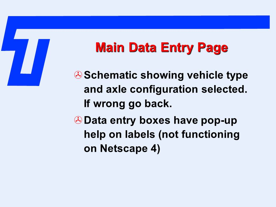 Main Data Entry Page Schematic showing vehicle type and axle configuration selected. If wrong go back.