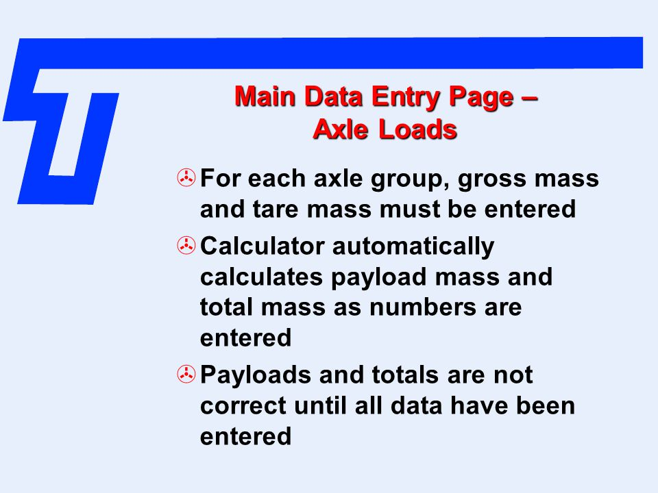 Main Data Entry Page – Axle Loads