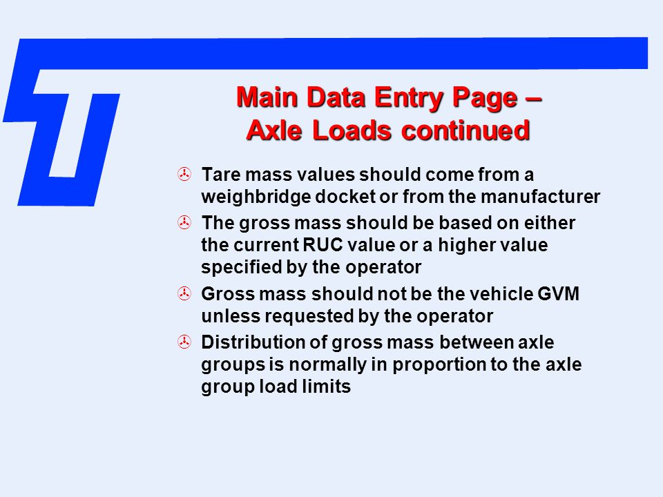 Main Data Entry Page – Axle Loads continued