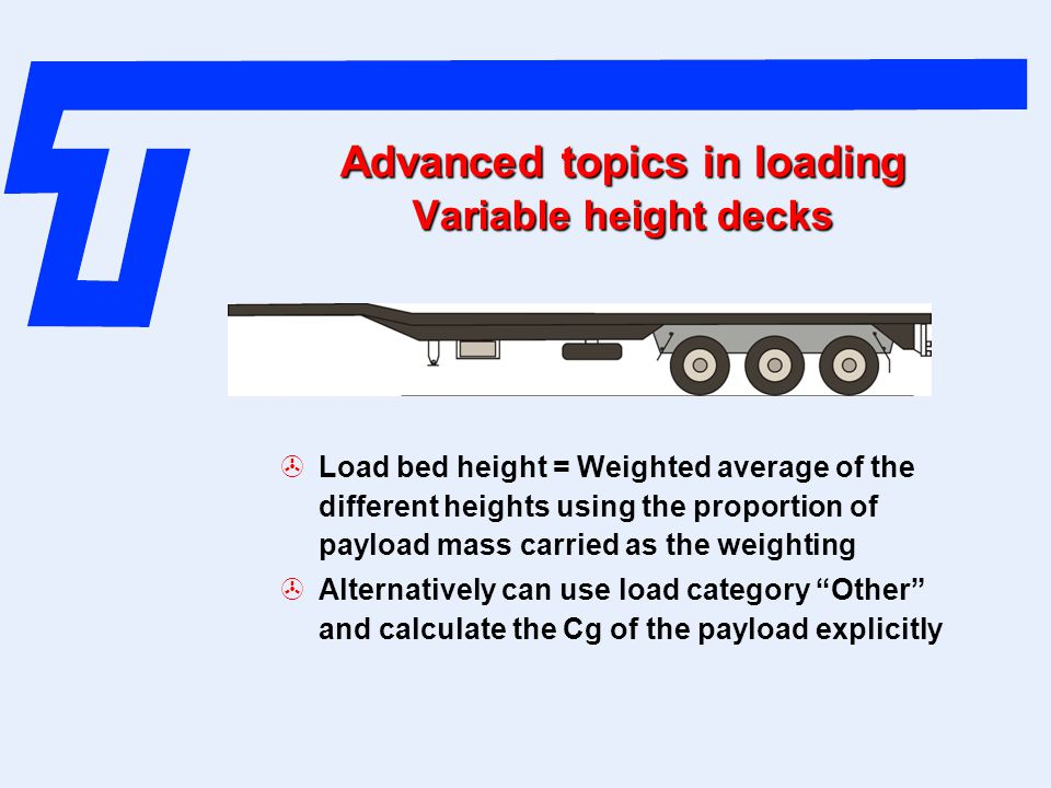 Advanced topics in loading Variable height decks