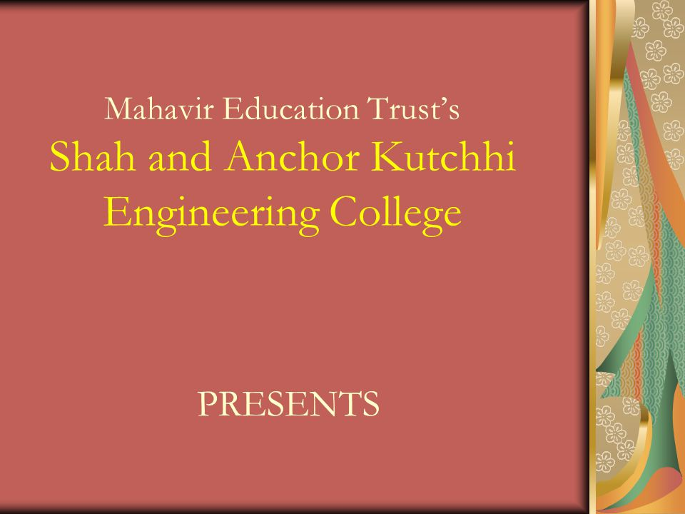 Mahavir Education Trust's Shah and Anchor Kutchhi Engineering College