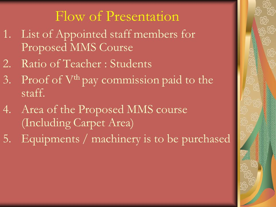 Flow of Presentation List of Appointed staff members for Proposed MMS Course. Ratio of Teacher : Students.