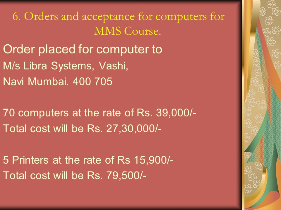 6. Orders and acceptance for computers for MMS Course.