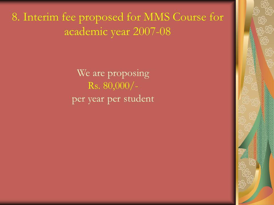 8. Interim fee proposed for MMS Course for academic year