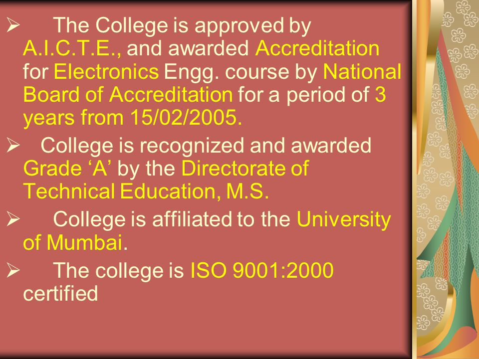 The College is approved by A. I. C. T. E