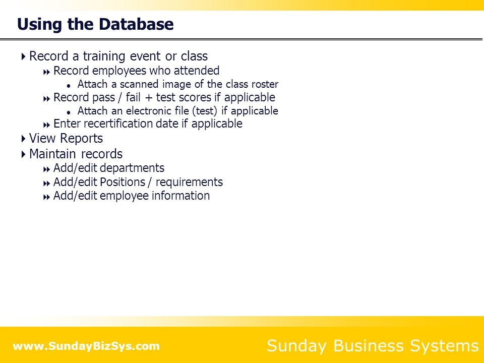 Using the Database Record a training event or class View Reports