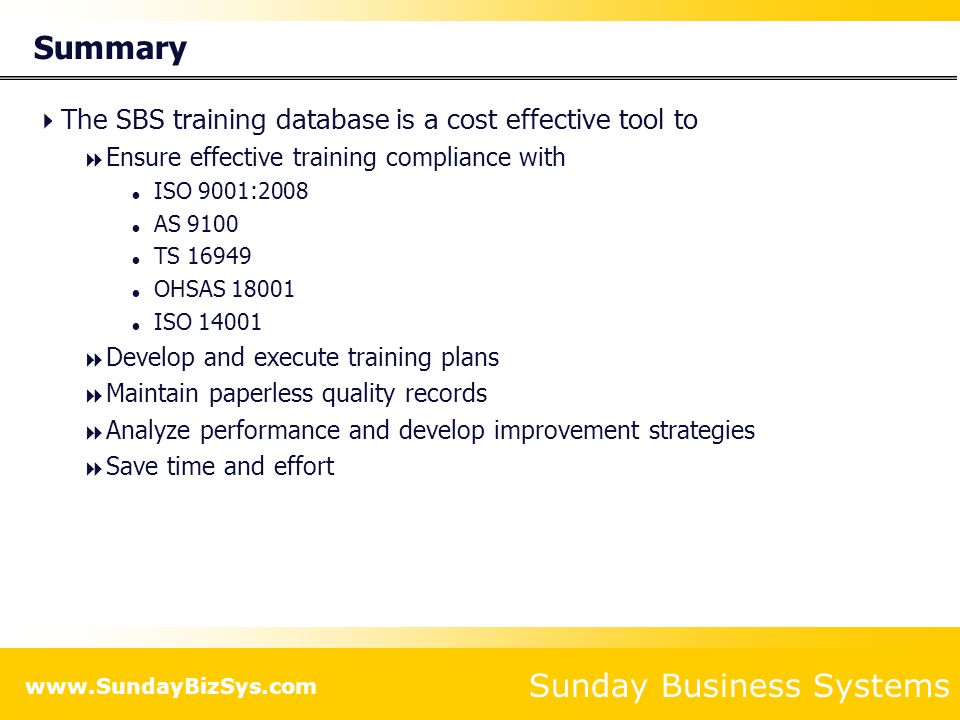 Summary The SBS training database is a cost effective tool to