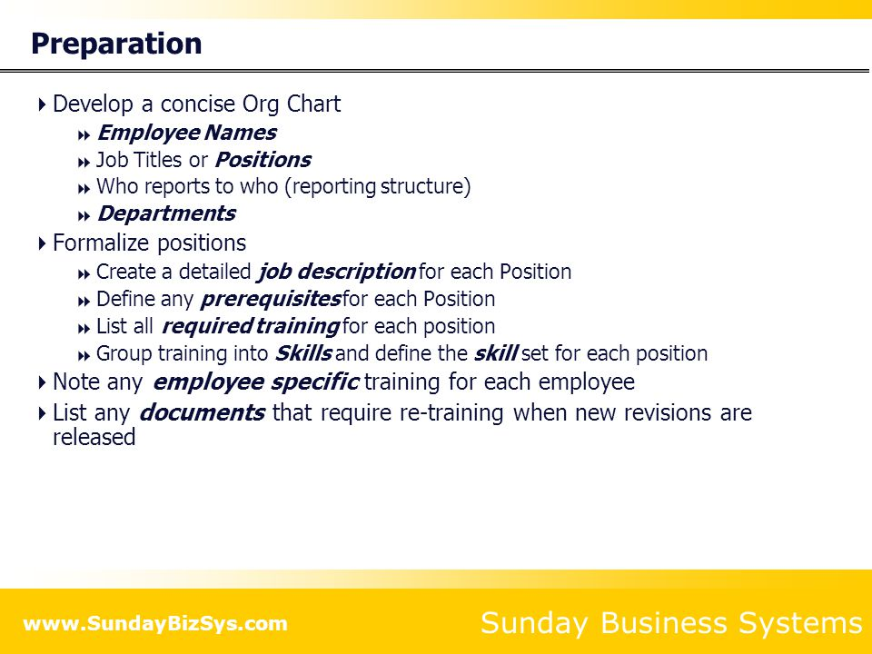 Preparation Develop a concise Org Chart Formalize positions