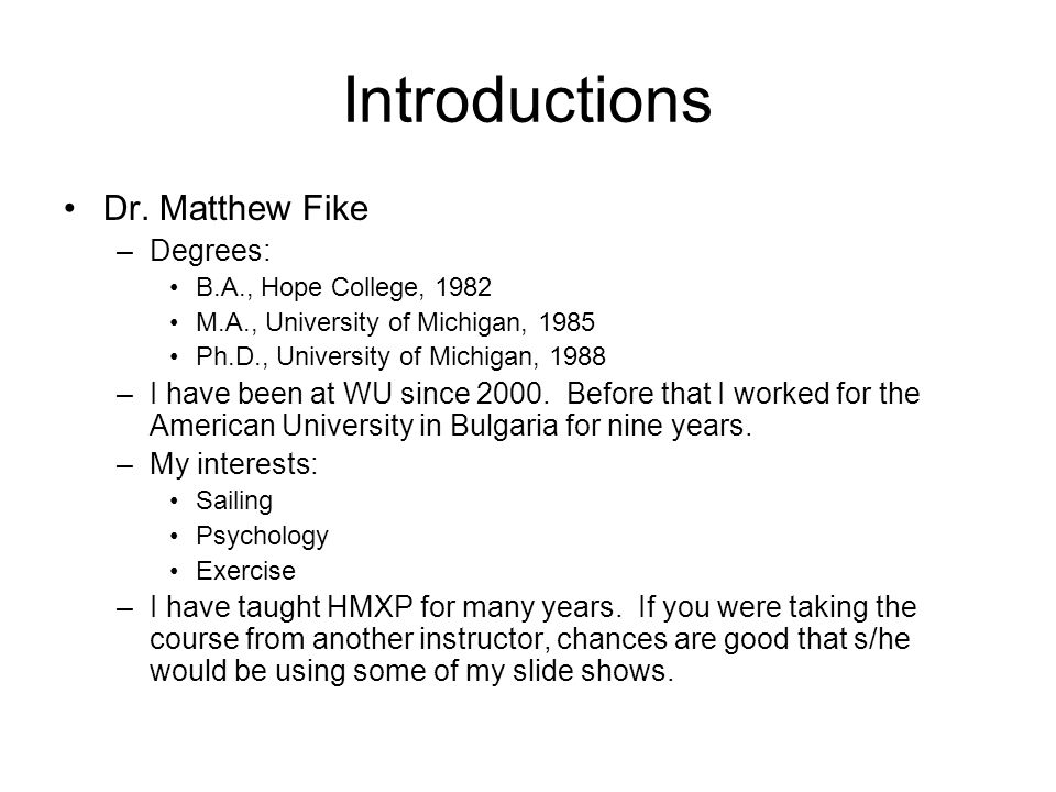 Introductions Dr. Matthew Fike Degrees: