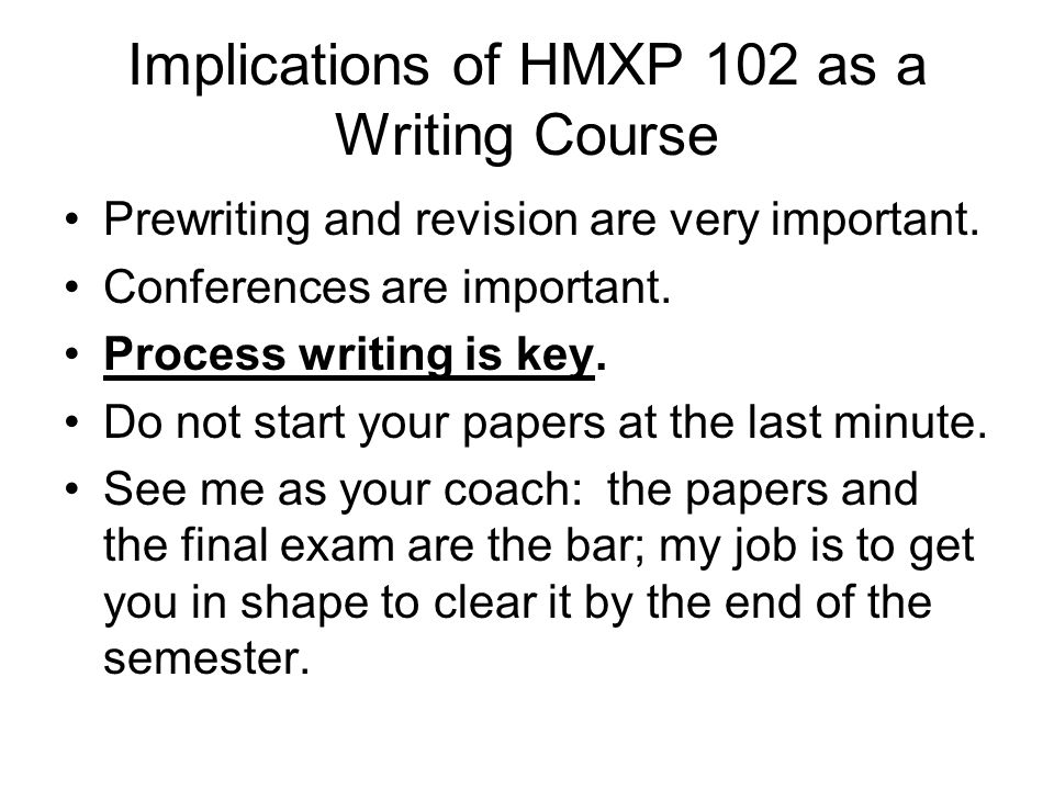 Implications of HMXP 102 as a Writing Course