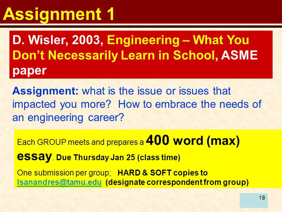 Assignment 1 D. Wisler, 2003, Engineering – What You Don't Necessarily Learn in School, ASME paper.