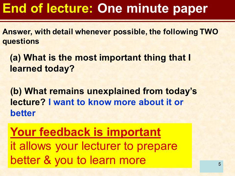End of lecture: One minute paper