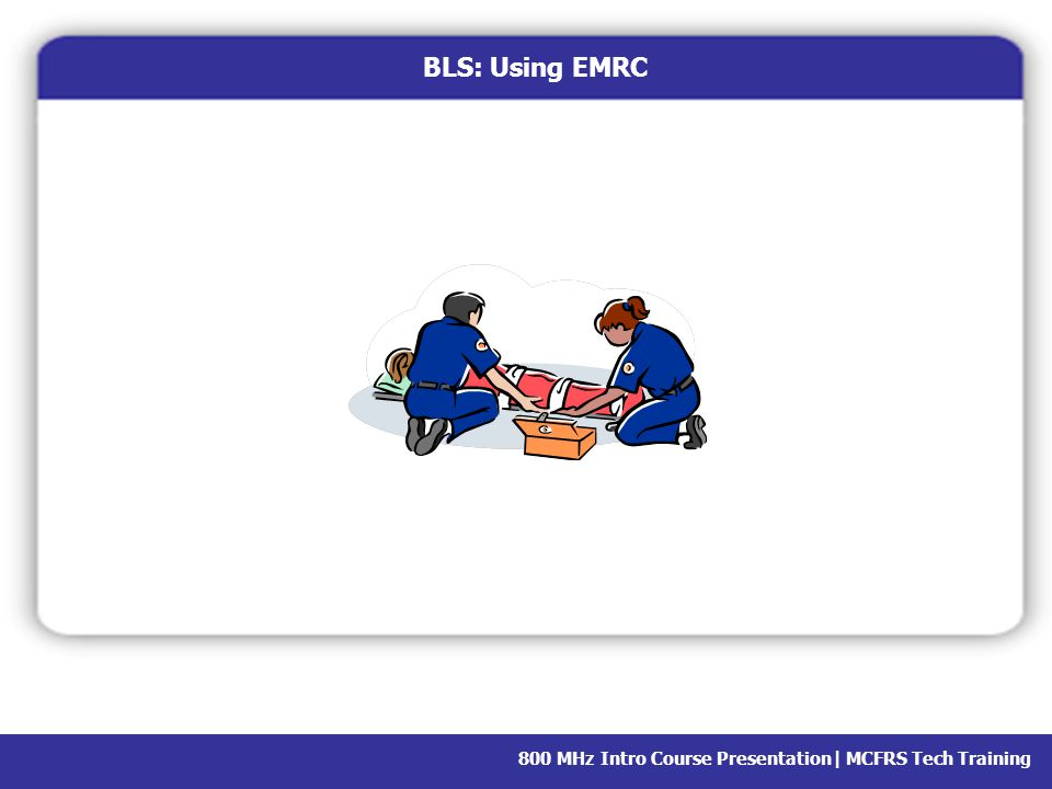 BLS: Using EMRC