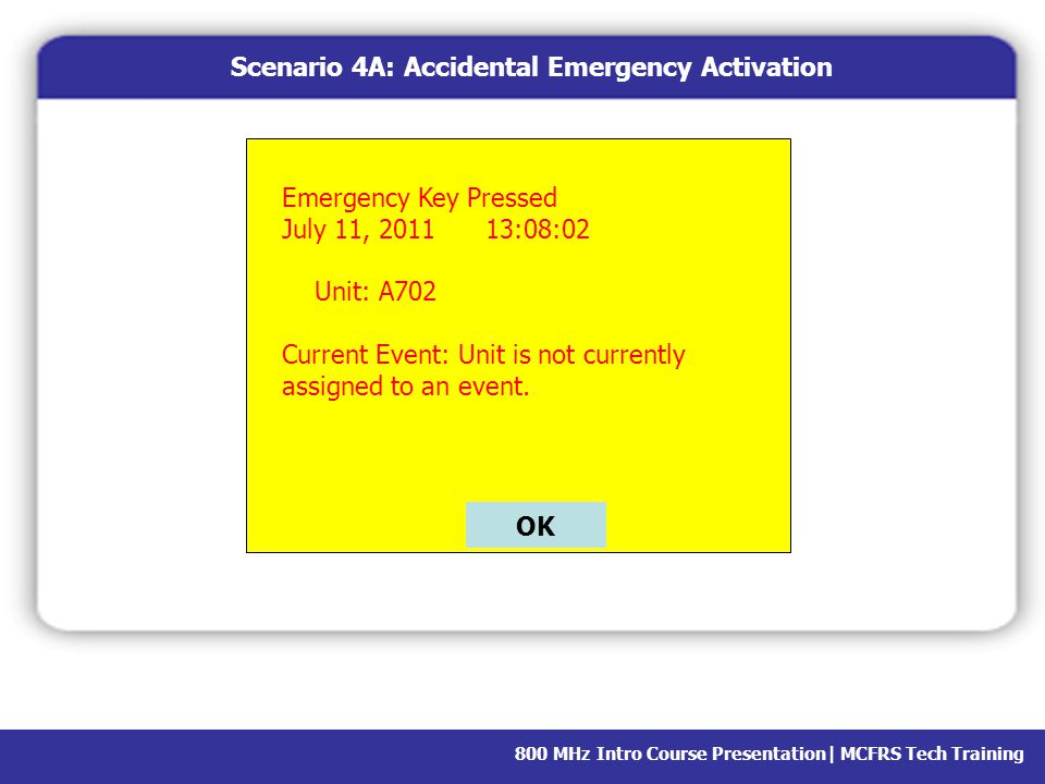 Scenario 4A: Accidental Emergency Activation