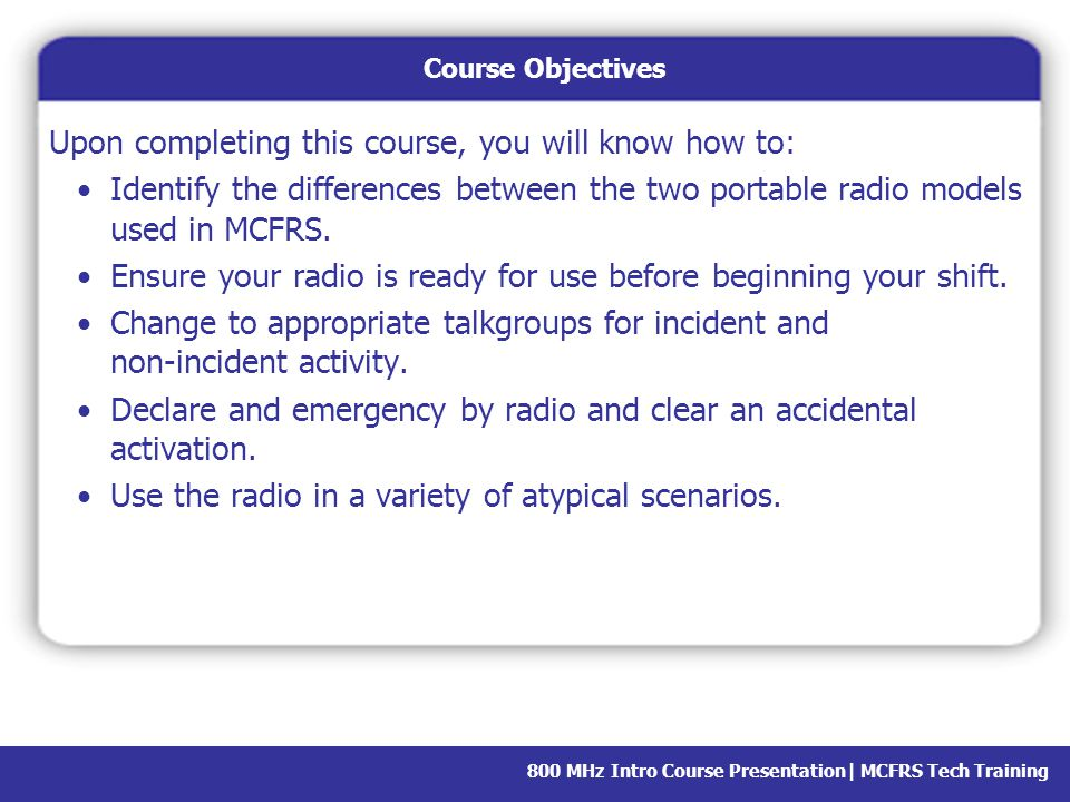 Upon completing this course, you will know how to: