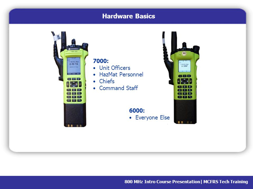 Hardware Basics 7000: Unit Officers HazMat Personnel Chiefs