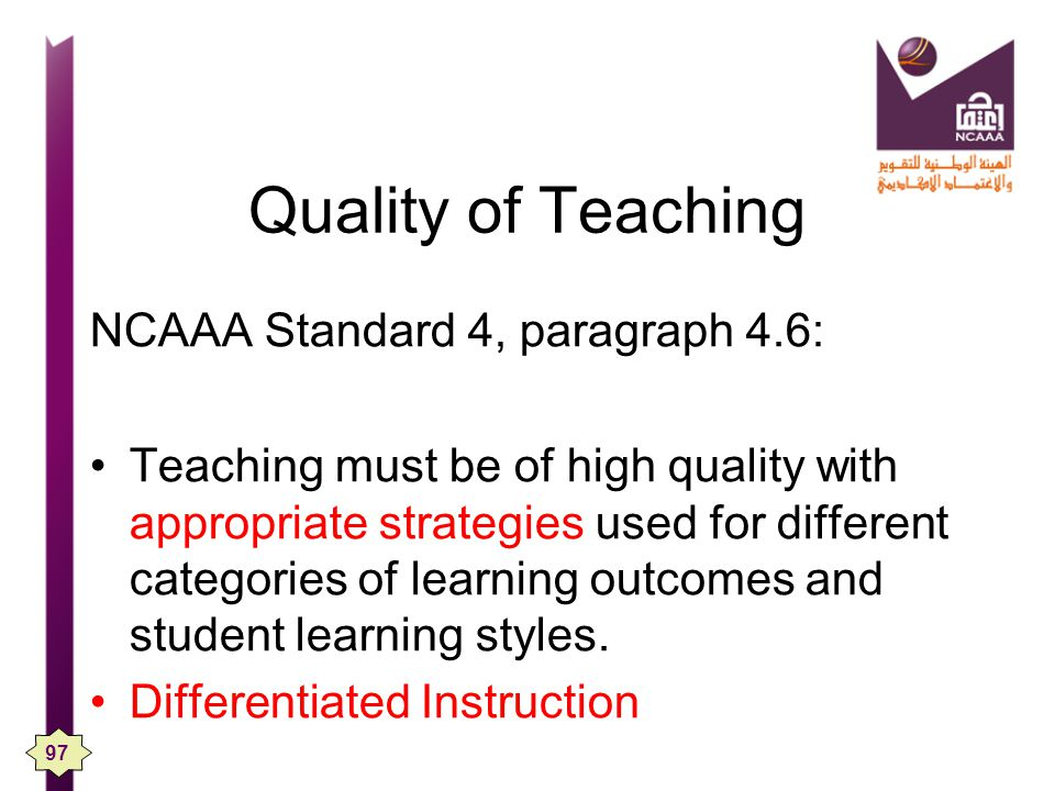 Quality of Teaching NCAAA Standard 4, paragraph 4.6: