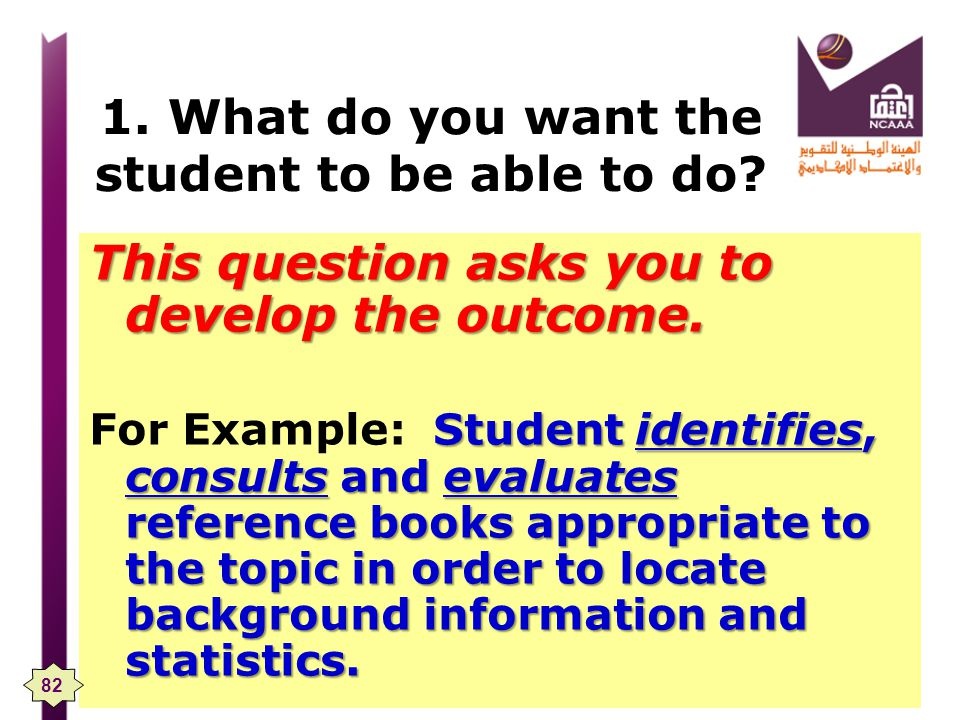 1. What do you want the student to be able to do