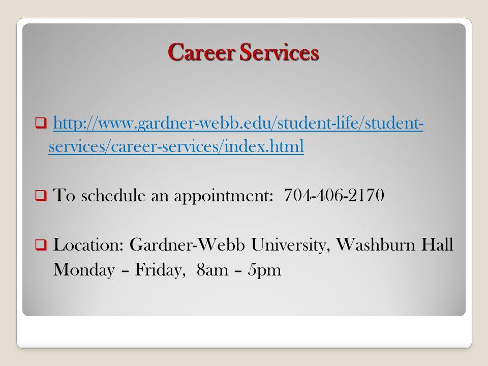 Career Services http://www.gardner-webb.edu/student-life/student- services/career-services/index.html.