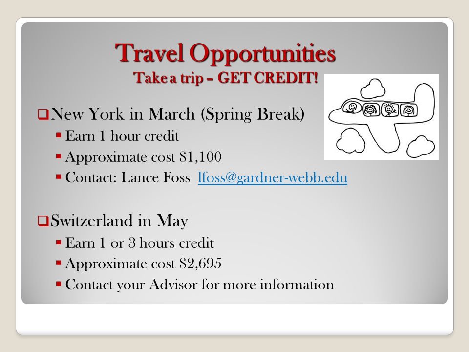 Travel Opportunities Take a trip – GET CREDIT!