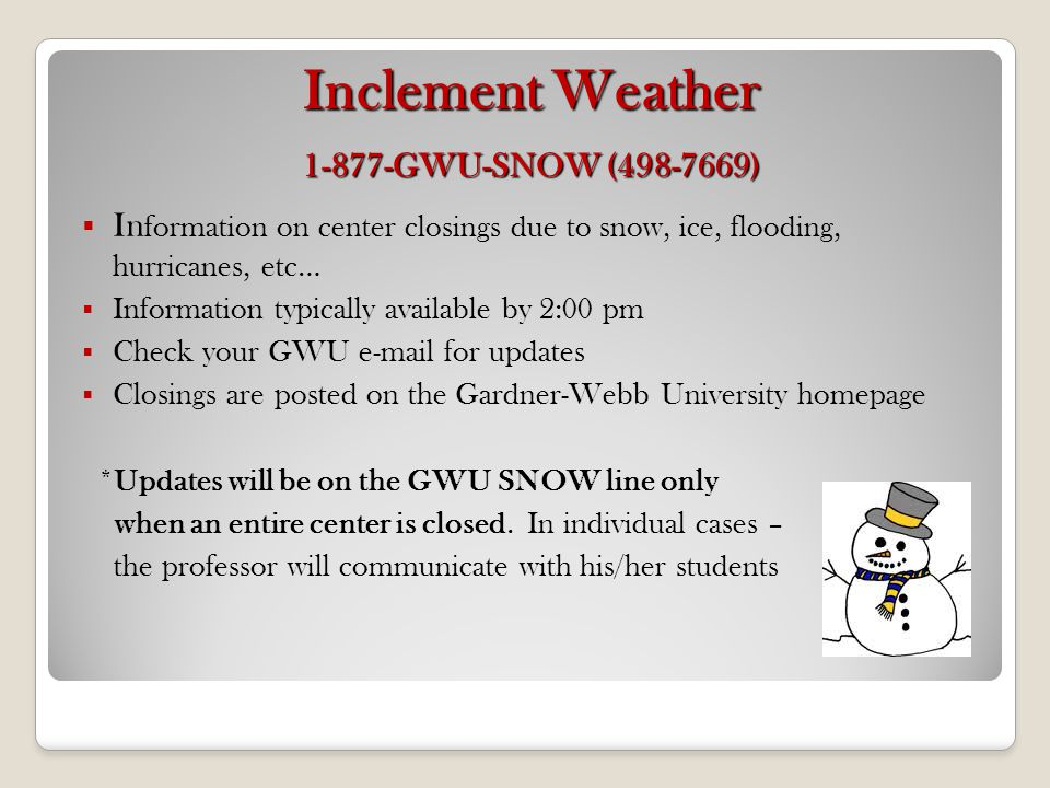 Inclement Weather 1-877-GWU-SNOW (498-7669)