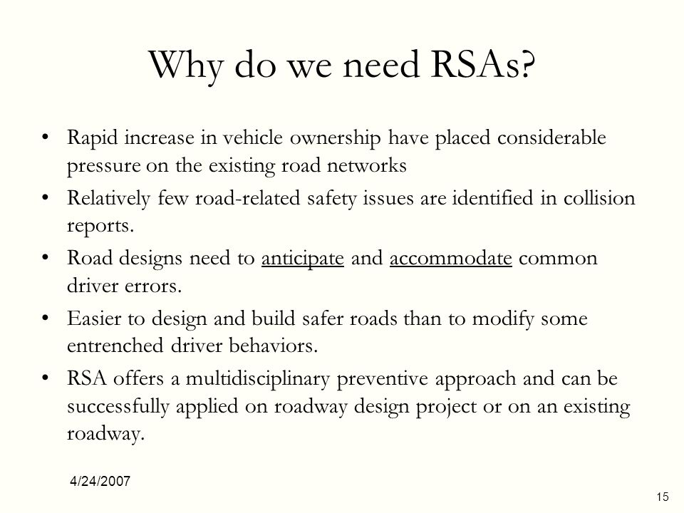 Why do we need RSAs Rapid increase in vehicle ownership have placed considerable pressure on the existing road networks.